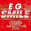 E-girls ライブ 大阪 E.G. SMILE コンサート 2016 グッズ・セトリ・スクラッチ…ネタバレ、城ホール追加公演・レポ更新中!