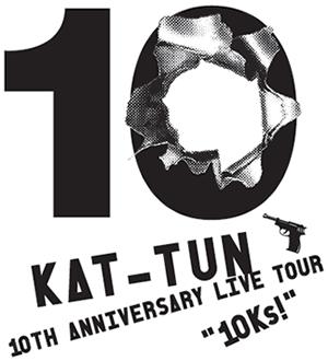 """KAT-TUN 10TH ANNIVERSARY LIVE TOUR """"10Ks!"""""""