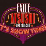 ATSUSHI ライブ 札幌ドーム ゲスト・セトリ・座席…「IT'S SHOW TIME」ツアー2016 ファイナル  レポまとめ