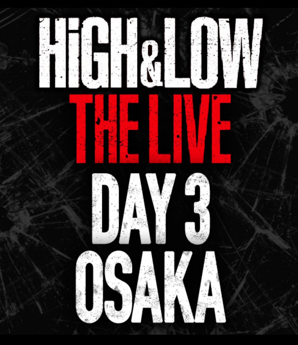 HIGH&LOW THE LIVE DAY3 OSAKA