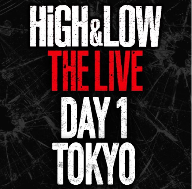 HiGH&LOW THE LIVE DAY1 TOKYO
