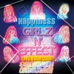 Happiness 新潟 GIRLZ N' EFFECT セトリ・グッズ・バクステ… ライブツアー2016 県民会館・レポ!
